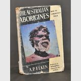 Book- The Australian Aborigines | Period: c1956 | Make: Angus and Robertson, Sydney | Material: Paper