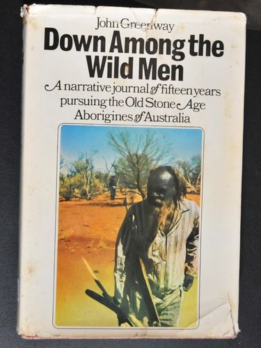 Book- Down Among the Wild Men | Period: 1973 | Make: Greenway, John | Material: Hardback- Hutchinson of Australia
