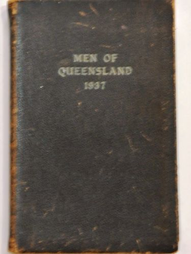 Book- Men of Queensland | Period: 1937 | Make: Osborne Publishing | Material: Paper